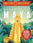Amazing Ancients! World of the Maya Cover Image