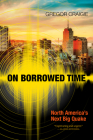 On Borrowed Time: North America's Next Big Quake Cover Image