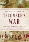 Tecumseh's War: The Epic Conflict for the Heart of America Cover Image