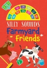 Silly Sounds: Farmyard Friends Cover Image