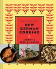 New German Cooking: Recipes for Classics Revisited Cover Image