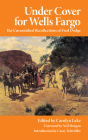 Under Cover for Wells Fargo: The Unvarnished Recollections of Fred Dodge (Western Frontier Library #63) Cover Image