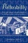 Polkabilly: How the Goose Island Ramblers Redefined American Folk Music (American Musicspheres) Cover Image