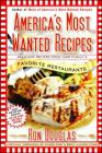 America's Most Wanted Recipes: Delicious Recipes from Your Family's Favorite Restaurants (America's Most Wanted Recipes Series) Cover Image
