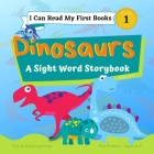 I Can Read My First Books: Dinosaurs - A Pre-Primer Sight Words Storybook: Pre K - Kindergarten, Ages 3-5, Pre Level 1 Cover Image