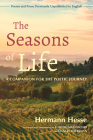 The Seasons of Life: A Companion for the Poetic Journey--Poems and Prose Previously Unpublished in English Cover Image