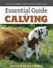 Essential Guide to Calving: Giving Your Beef or Dairy Herd a Healthy Start Cover Image