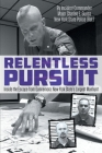 Relentless Pursuit: Inside the Escape from Dannemora - New York State's Largest Manhunt Cover Image