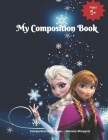 My Composition Book: Frozen Themed Draw and Write Composition Book for Kids Cover Image