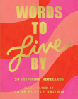 Words to Live By Notecards: (20 Blank Greeting Cards Featuring Empowering Quotes from Iconic Women, Illustrated Words from Female Role Models on Note Cards) Cover Image