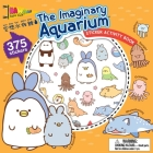 The Imaginary Aquarium Sticker Activity Book (Kawaii Kids Club) Cover Image