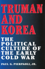 Truman and Korea: The Political Culture of the Early Cold War Cover Image