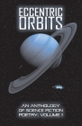 Eccentric Orbits: An Anthology Of Science Fiction Poetry - Volume 1 Cover Image