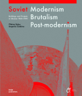 Soviet Modernism, Brutalism, Post-Modernism: Buildings and Projects in Ukraine 1960-1990 Cover Image