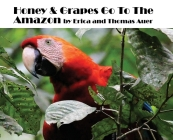 Honey & Grapes Go To The Amazon Cover Image
