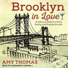 Brooklyn in Love Lib/E: A Delicious Memoir of Food, Family, and Finding Yourself Cover Image