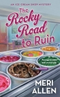 The Rocky Road to Ruin: An Ice Cream Shop Mystery (Ice Cream Shop Mysteries #1) Cover Image