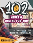 102 Hebrew Online For You: 102 Fun activities for teaching Hebrew online Cover Image