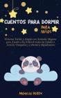 Cuentos para dormir para niños: Historias Fáciles y Simples con Animales Mágicos para Ayudar a los Niños de todas las Edades a Sentirse Tranquilos y a Cover Image