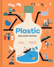 Plastic: Past, Present, and Future Cover Image