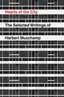Hearts of the City: The Selected Writings of Herbert Muschamp Cover Image