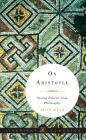 On Aristotle: Saving Politics from Philosophy Cover Image