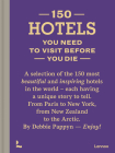 150 Hotels You Need to Visit Before You Die Cover Image