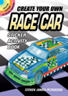 Create Your Own Race Car Sticker Activity Book [With Sticker(s)] (Dover Little Activity Books) Cover Image