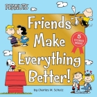 Friends Make Everything Better!: Snoopy and Woodstock's Great Adventure; Woodstock's Sunny Day; Nice to Meet You, Franklin!: Be a Good Sport, Charlie Brown!; Snoopy's Snow Day! (Peanuts) Cover Image