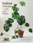 Indoor Green: Living with Plants Cover Image