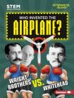 Who Invented the Airplane?: Wright Brothers vs. Whitehead Cover Image