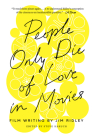 People Only Die of Love in Movies: Film Writing by Jim Ridley Cover Image