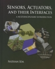 Sensors, Actuators, and Their Interfaces: A Multidisciplinary Introduction (Materials) Cover Image