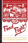 Food Fight!: Millennial Mestizaje Meets the Culinary Marketplace (Latinx Pop Culture) Cover Image