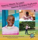 Neema Wants To Learn/ Neema Anataka Kujifunza (Finding My World) Cover Image