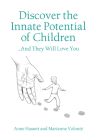 Discover the Innate Potential of Children: ... and they will love you Cover Image