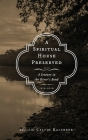 A Spiritual House Preserved: A Century in the River's Bend Cover Image