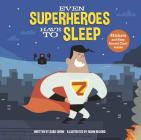 Even Superheroes Have to Sleep Cover Image