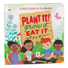Plant It!, Grow It, Eat It: A Kid's Guide to Gardening Cover Image
