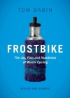 Frostbike: The Joy, Pain and Numbness of Winter Cycling Cover Image