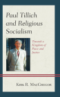 Paul Tillich and Religious Socialism: Towards a Kingdom of Peace and Justice Cover Image