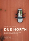 Due North: people - food - places - An expedition through Australia from Tasmania to the Gulf Cover Image