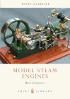 Model Steam Engines (Shire Library) Cover Image