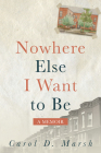 Nowhere Else I Want to Be: A Memoir Cover Image