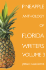 Pineapple Anthology of Florida Writers, Volume 3 Cover Image