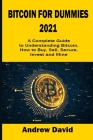 Bitcoin for Dummies 2021: A Complete Guide to Understanding Bitcoin, How to Buy, Sell, Secure, Invest and Mine Cover Image