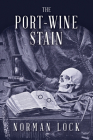 The Port-Wine Stain (American Novels) Cover Image