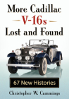 More Cadillac V-16s Lost and Found: 67 New Histories Cover Image