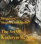 Shimmers, Shadows, And Shells The Art of Kathryn M. Niles Cover Image