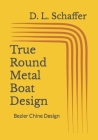 True Round Metal Boat Design: Bezier Chine Design Cover Image